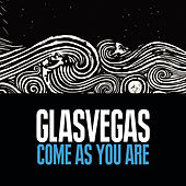 Come As You Are by Glasvegas