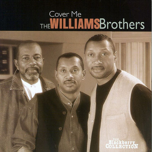 Cover Me by The Williams Brothers