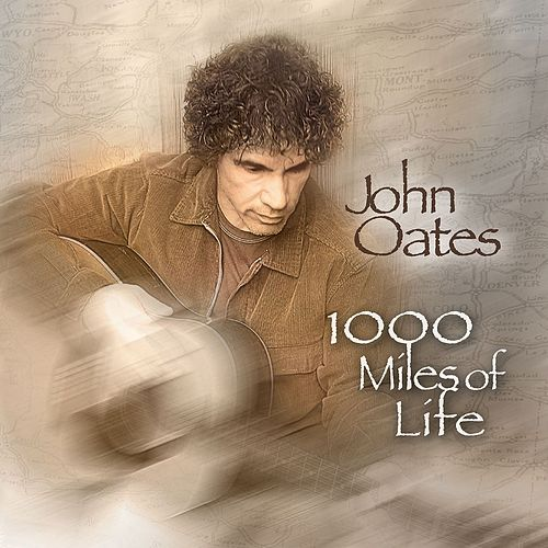 1000 Miles of Life by John Oates