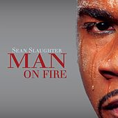 Man On Fire by Sean Slaughter