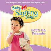 Baby Signing Time Vol. 4 - Let's Be Friends by Signing Time