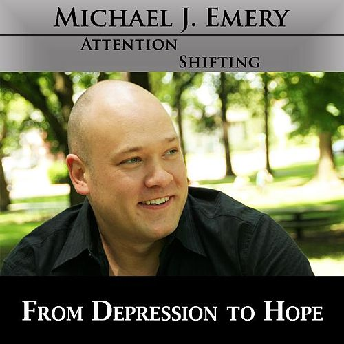 From Depression to Hope - Nlp and Hypnosis Mp3 to End Depression and Experience a Brighter Future by Michael J. Emery