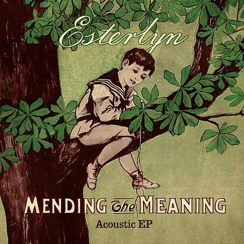 Mending The Meaning EP by Esterlyn