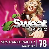iSweat Fitness Music Vol. 78: 90's Dance Party 2 (126 BPM for Running, Walking, Elliptical, Treadmill, Aerobics, Fitness) by Various Artists