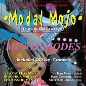 Modal Mojo Minor Modes Play-along Grooves In Jazz, Rock and Fusion by Don Mock Dave Coleman Steve Kim