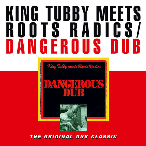 Dangerous Dub [Bonus Tracks] by King Tubby