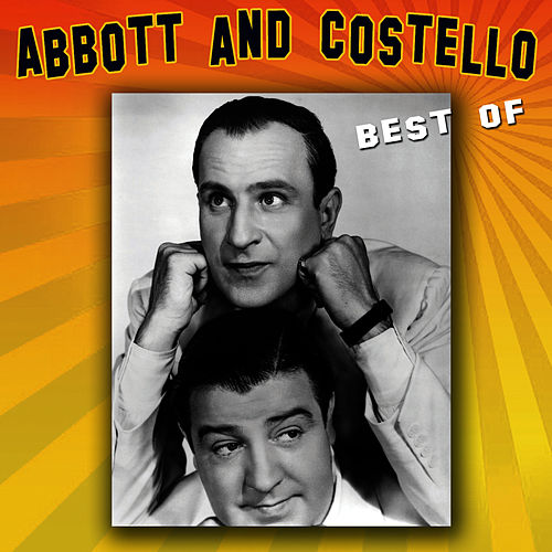 The Best Of by Abbott and Costello