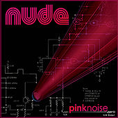 Pink Noise by Nude
