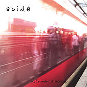 Abide - Instrumental Worship by Paul Ahn