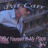 Put Yourself in My Place by Pat Carr