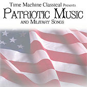 American Patriotic Music and Military Songs by Patriotic Music and Military Songs
