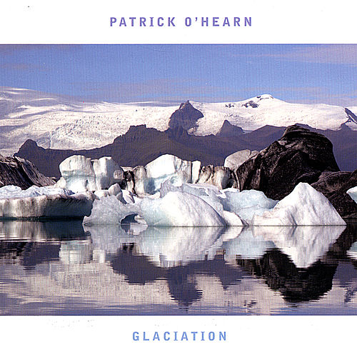 Glaciation by Patrick O'Hearn