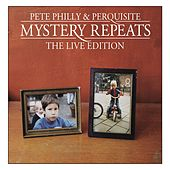 Mystery Repeats - The Live Edition by Pete Philly & Perquisite