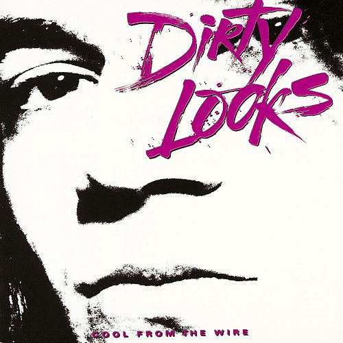 Cool From The Wire by Dirty Looks