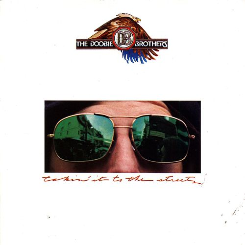 Takin' It To The Streets by The Doobie Brothers