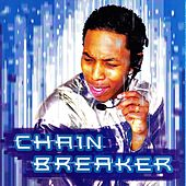 Chain Breaker by Deitrick Haddon