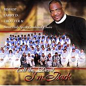 Tell The Devil I'm Back by Bishop Larry Trotter
