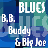 B.B., Buddy & Big Joe by Various Artists