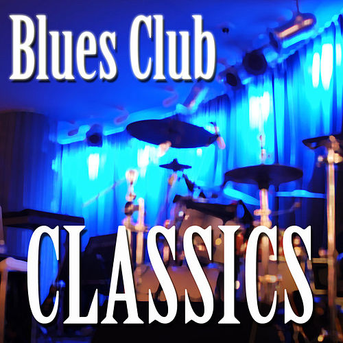 Blues Club Classics by Various Artists