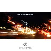 The rhythm of life by Esteban Garcia