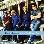 The Saw Doctors Live at the Melody Tent by The Saw Doctors