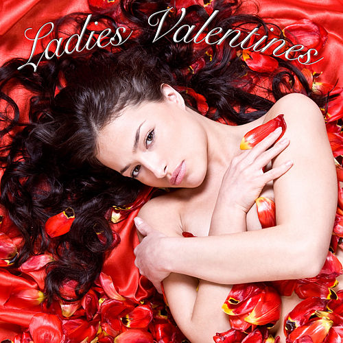 Ladies Valentines (Re-Recorded Versions) by Various Artists