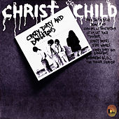 Crazy, Dirty & Dangerous by Christ Child