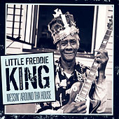 Messin' Around Tha House by Little Freddie King