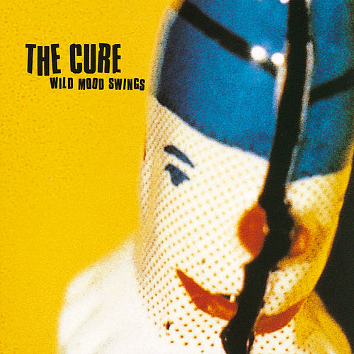 Wild Mood Swings by The Cure
