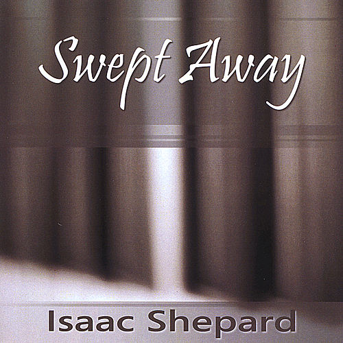 Swept Away by Isaac Shepard