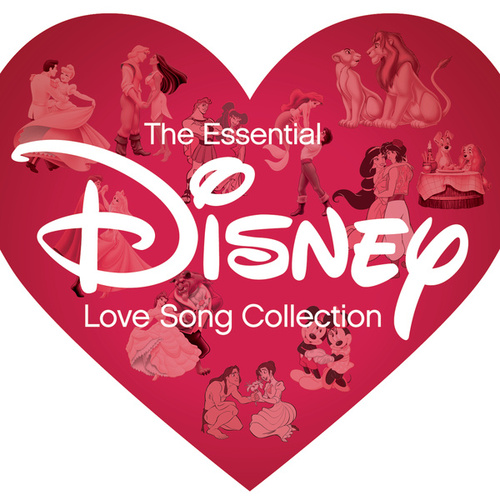 The Essential Disney Love Song Collection by Various Artists