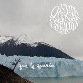 Que Te Queria by La Quinta Estacion