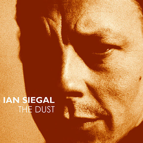 The Dust by Ian Siegal