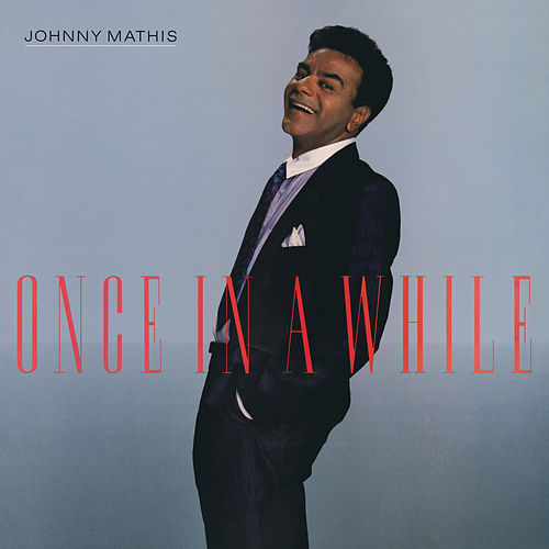 Once in a While by Johnny Mathis