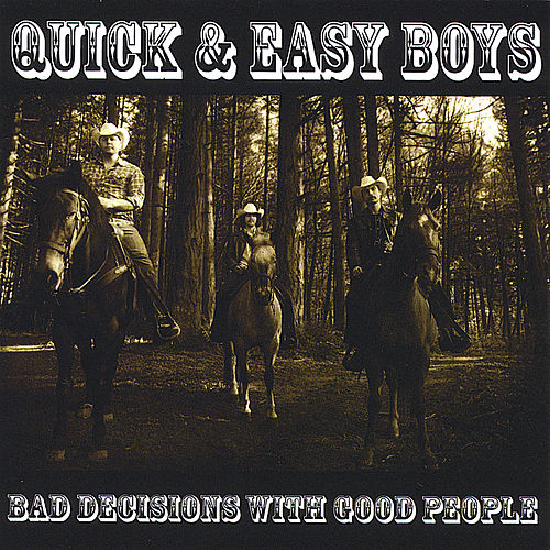 Bad Decisions With Good People by Quick