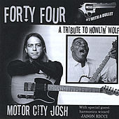 Forty Four: a Tribute to Howlin' Wolf by Motor City Josh