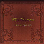 ...This Is Your Life by Will Thomas