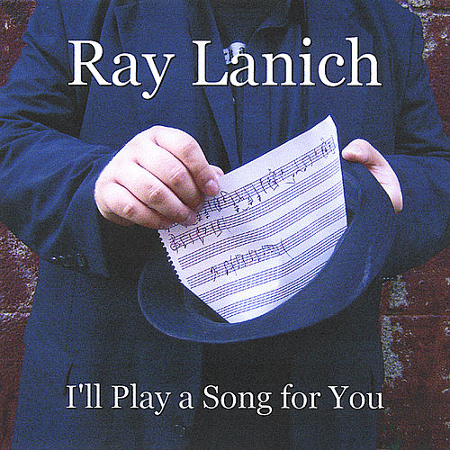 I'll Play a Song for You by Ray Lanich