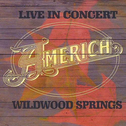 Live in Concert: Wildwood Springs by America