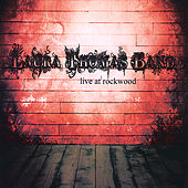 Live At Rockwood by Laura Thomas Band