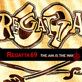 The Aim Is the Way by Regatta 69
