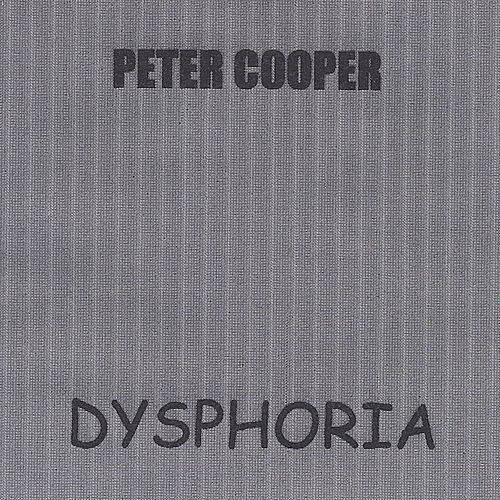 Dysphoria by Peter Cooper