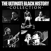 The Ultimate Black History Collection von Various Artists