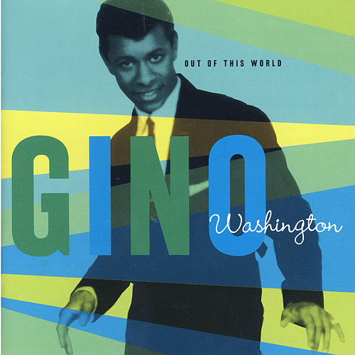 Out Of This World von Gino Washington