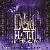 The Dead Matter: Cemetery Gates by Various Artists