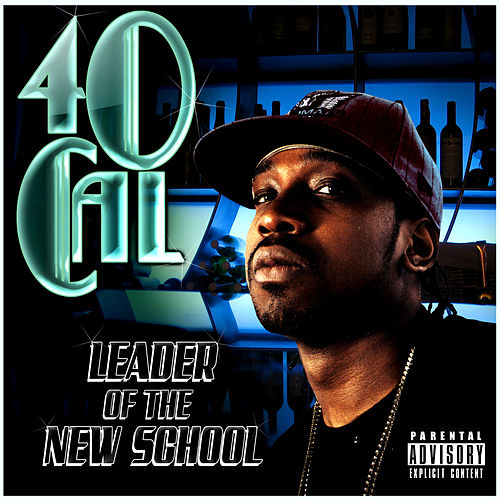Leader Of The New School by 40 Cal