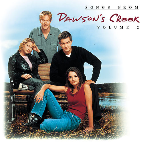 Dawson's Creek, Vol. 2 by Various Artists