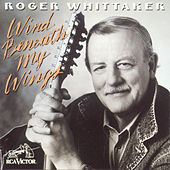 Wind Beneath My Wings by Roger Whittaker