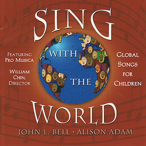 Sing with the World by John Bell