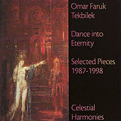 Dance into Eternity - Omar Faruk Tekbilek - Selected Pieces 1987-1998 by Various Artists